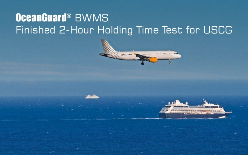 OceanGuard® BWMS Finished 2-Hour Holding Time Test for USCG