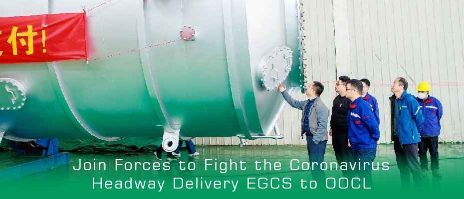 Join Forces to Fight the Coronavirus, Headway Delivery EGCS to OOCL